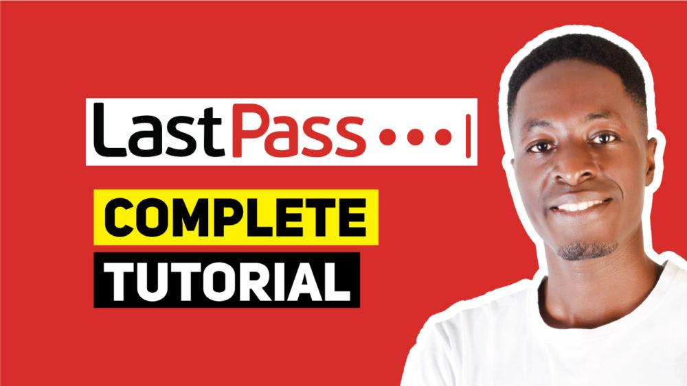 LastPass-Complete-Tutorial